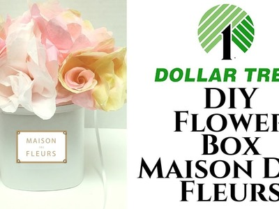 Dollar Tree DIY Flower Box | Maison Des Fleurs | Coffee Filter Flowers (2018)