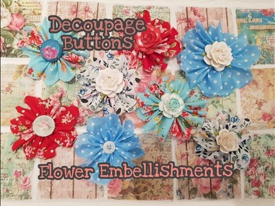 Handmade Flower Embellishments with Decoupage Buttons | Wild Orchid Craft Flowers