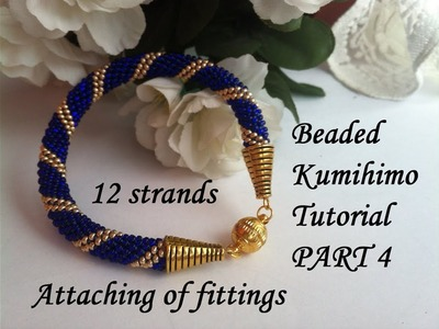 12 strands beaded kumihimo tutorial Part 4 Attaching of fittings. ForCraftoLovers