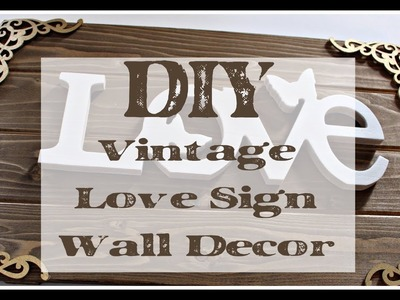 DIY | EASY AND INEXPENSIVE STUNNING LOVE SIGN WALL DECOR