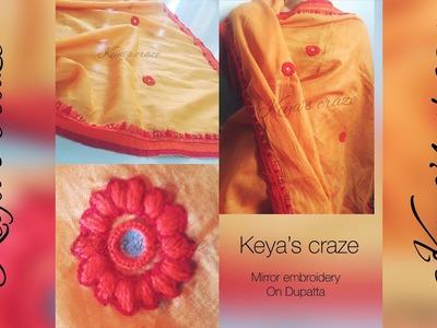 Dupatta Handembroidery tutorial   Mirror work on Dupatta Hand embodiary on dupatta Keya's craze 2018