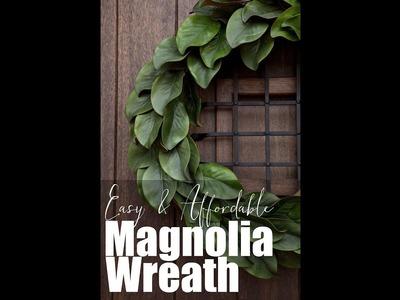 Easy & Affordable Magnolia Wreath Tutorial