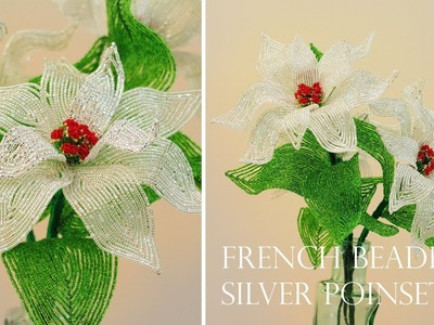 French beaded silver poinsettia pattern and tutorial