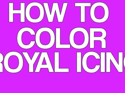 How To Add Food Color To Royal Icing Tutorial - Wilton Royal Icing