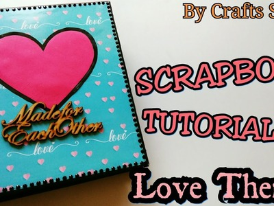 Scrapbook 3 Tutorial l Scrapbook Ideas   Love Theme Scrapbook Tutorial l By Crafts Space