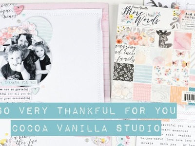 Scrapbooking Process - So Thankful; Cocoa Vanilla Studio