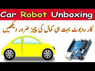 Car Robot Unboxing! DIY MAke A Line Follower Car Robot Using Arduino Urdu.Hindi