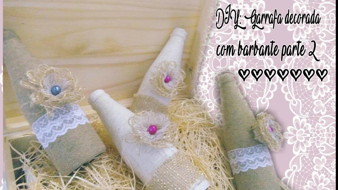 DIY: Garrafa decorada com barbante parte 2 (bottle decorated with string part 2)