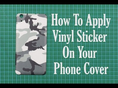 DIY: How to apply vinyl sticker on phone cover