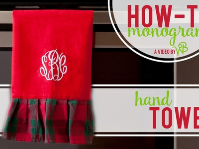 How to Monogram: Hand Towels