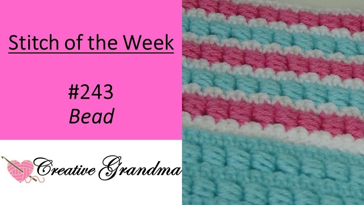 Stitch of the Week #243 Bead Stitch - Crochet Tutorial
