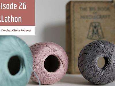 Crochet Circle Podcast, Episode 26 CALathon