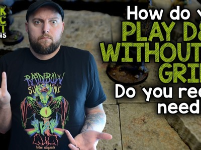 How do you play D&D without a grid? Gridless RPG Play (Black Magic Craft Episode 045)