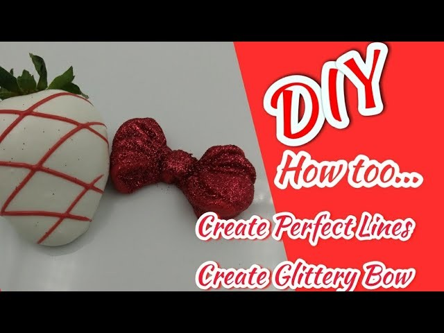 HOW TO CREATE PERFECT LINES FOR STRAWBERRIES.GLITTERY BOW
