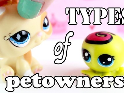 LPS - 10 Types of Pet Owners!