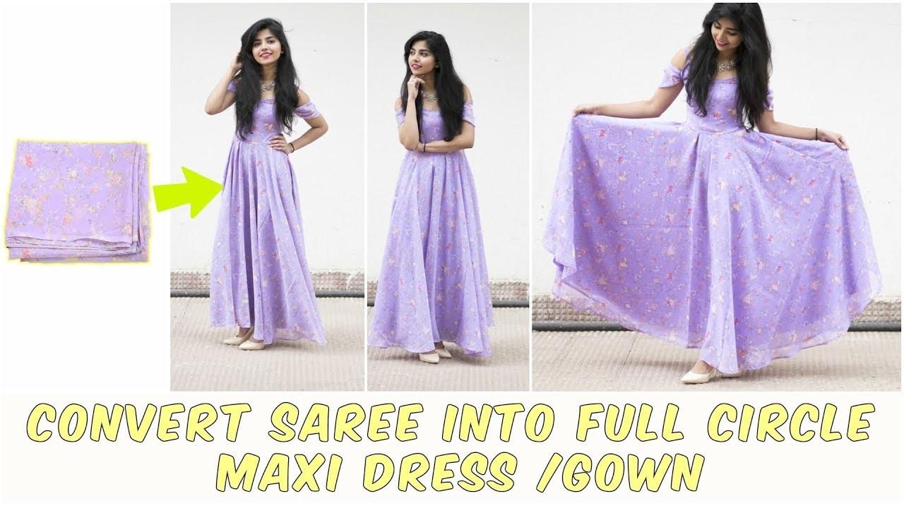 Diy Convert Old Saree Into Long Full Circle Maxi Dressgown