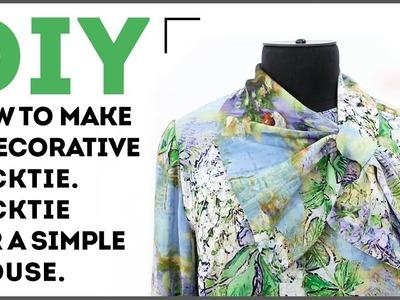 DIY: How to make a decorative necktie. Necktie for a simple blouse.