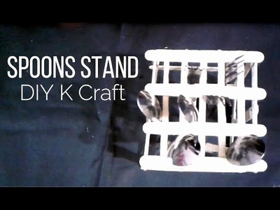 How to make a nice Spoons Stand | DIY K craft