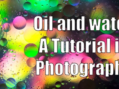 Oil and Water Photography DIY How To