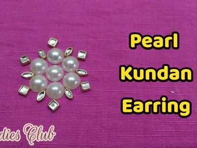 Pearl Kundan Earring I DIY I Ladies Club I Jewelry