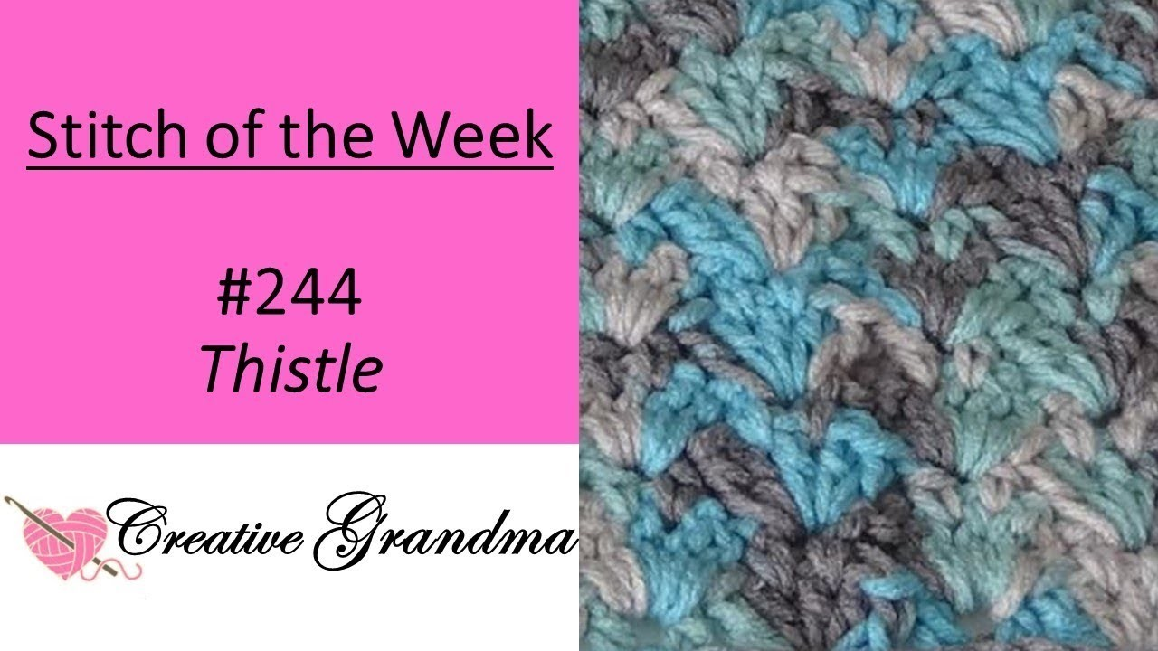 Stitch of the Week #244 Thistle Stitch -  Crochet Tutorial - Crochet How To