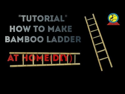 Tutorial How To Make Bamboo Ladder At Home | 100% DIY | Just Creativity