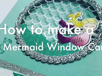 How to make a Mermaid window card