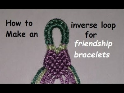 How to Make a Small Inverted Loop for Friendship Bracelets