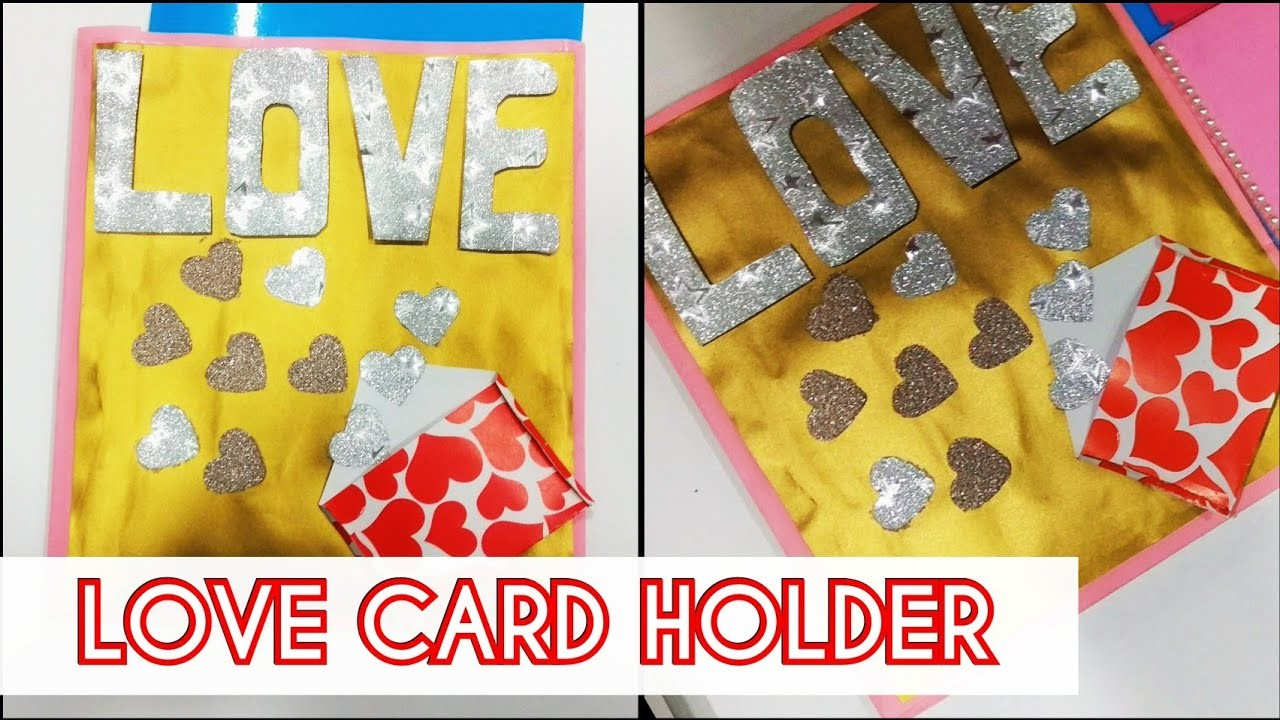 Valentines day special how to make a love card holder How to make a valentine card for your girlfriend