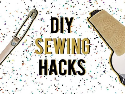 10 DIY Sewing Hacks to Make Your Life Easier