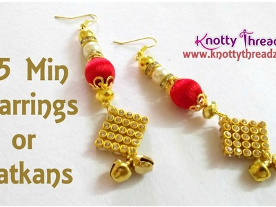 DIY Earrings or Latkans within 5 mins | Silk Thread Ghungroo Earrings | www.knottythreadz.com