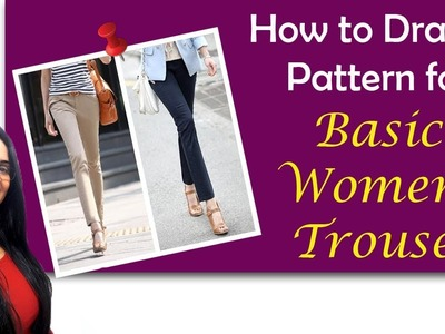 Drafting a Basic Women's Trouser | Full Tutorial | In Hindi | English subtitles