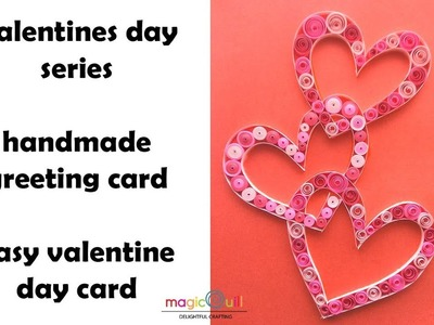 Easy to make valentines day card | handmade valentine card | three quilled hearts | Magic Quill