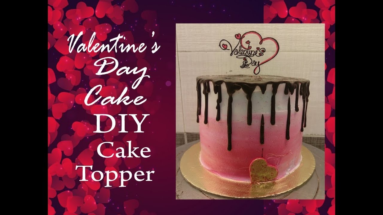 Easy Valentines Day Cake With Diy Cake Topper Anniversary Cake