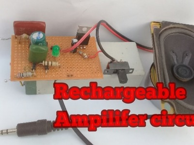 How to make rechargeable amplifier circuit DIY