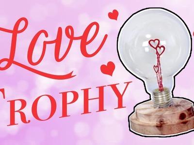Lightbulb Love Trophy - Home Decor & Valentines DIY