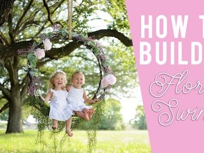 How to build a Floral Swing