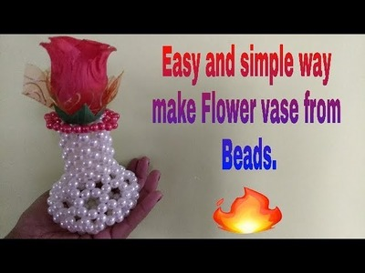 How to make Flower vase from beads.(পুঁতির ফুলদানি)