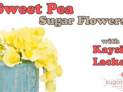 How to make Sweet Pea Sugar Flowers with an Innovative Sugarworks Flower Cutter