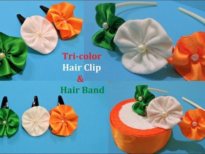 Republic Day Special |Tricolor Hair Clip And Hair Band | How to make Hair clip And band