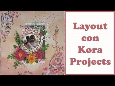 Scrapbooking: Layout Mon Amour con Kora Projects