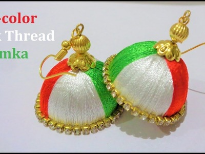 Tricolor Earring Jhumka   Republic day special   How to Make a Silk Thread Earrings