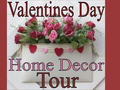 Valentines Day Home Decor Tour