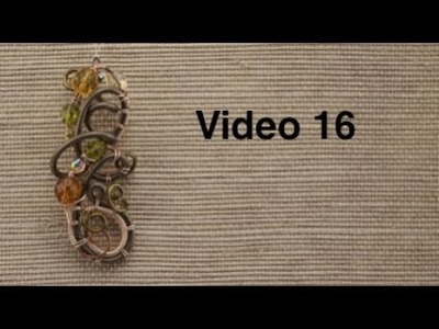 Video 16 Wire Woven Focals with Anne Dilker