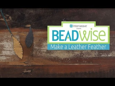 BeadWise: Make a Leather Feather in 5 Easy Steps