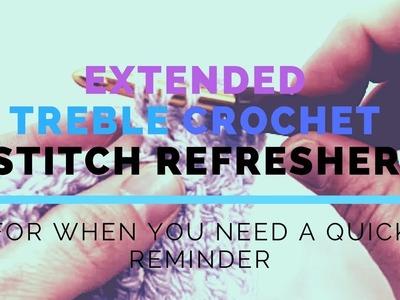 Extended Treble Crochet (ETR) Super Fast Stitch Refresher Tutorial