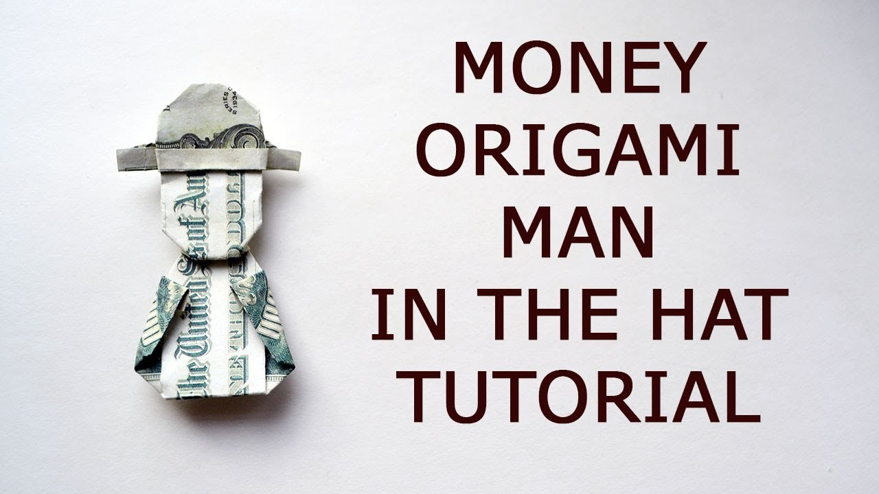GIFT FOR HIM Money Origami MAN IN THE HAT Dollar Tutorial DIY Folded No glue and tape