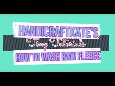 HandiCraftKate's Tiny Tutorials: How to Wash a Raw Fleece