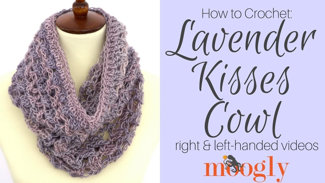 How to Crochet: Lavender Kisses Cowl (Left Handed)