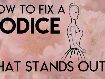 How to fix a bodice that stands out, gap in the bust of a bridal gown